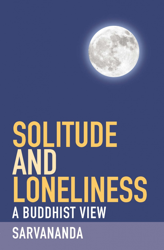 Solitude and Loneliness: A modern Buddhist view | The Buddhist Centre