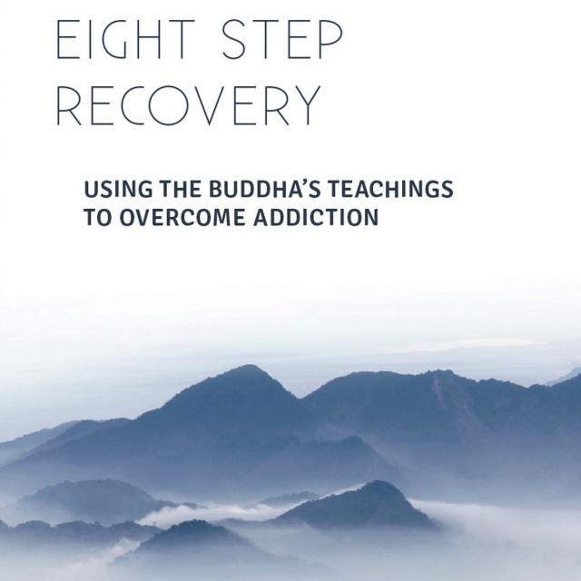 eight step recovery using the buddha\u0027s teachings to overcomeeight step recovery using the buddha\u0027s teachings to overcome addiction