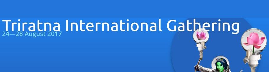 Triratna International Gathering 2017 - What The World Needs Now