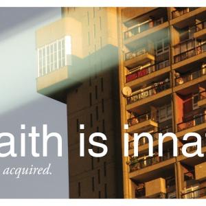 Faith is innate
