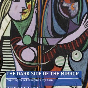 The Dark Side of the Mirror: Forgetting the Self in Dogen's Genjo Koan