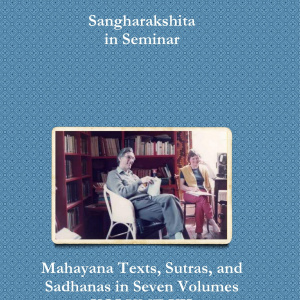 Volume VII of the Mahayana Texts, Sutras and Sadhanas series of seminars by Sangharakshita