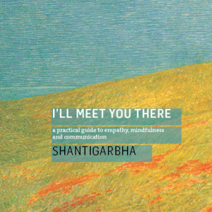 Shantigarbha's 'I'll Meet You There'