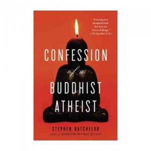 Stephen Batchelor-Confession of a Buddhist Atheist